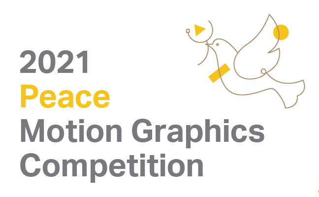 2021 Peace Motion Graphics Competition