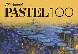 PAINTING COMPETITION - Pastel 100 – 20th Annual Painting Competition
