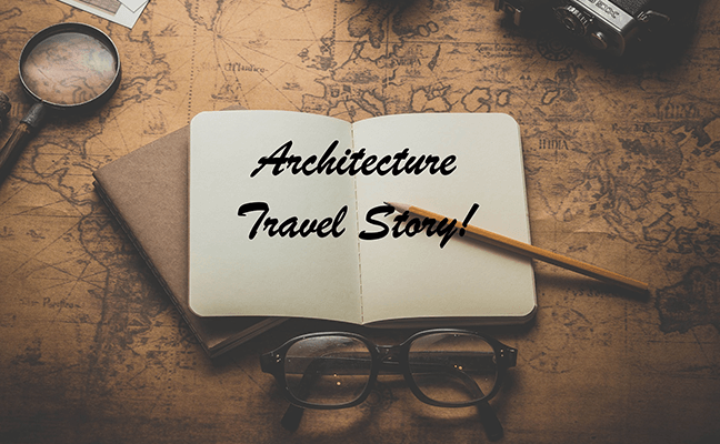 Architecture Travel Story!