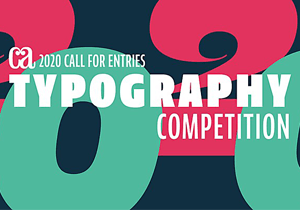 GRAPHIC DESIGN COMPETITION - CA Communication Arts - Typography Competition 2020