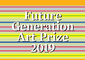 ART COMPETITION - Future Generation Art Prize 2019