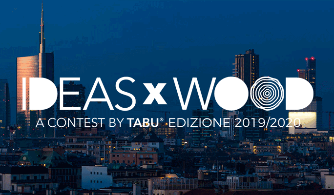 DESIGN COMPETITION - IDEASxWOOD 2019/2020 Open Call by TABU