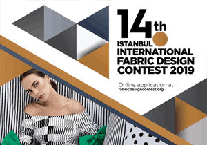 FASHION DESIGN COMPETITION - The 14th Istanbul International Fabric Design Contest 2019