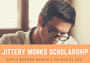 SCHOLARSHIP COMPETITION - Jittery Monks Scholarship Competition