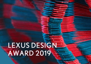 DESIGN COMPETITION - Lexus Design Award 2019