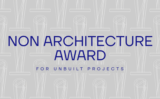 Non Architecture Award for unbilt projects