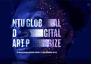 DIGITAL ART COMPETITION - NTU Global Digital Art Prize 2019