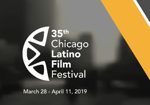 The 35th Chicago Latino Film Festival 2019