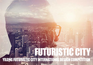 URBAN DESIGN COMPETITION - Yilong Futuristic City International Design Competition
