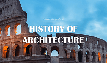 HISTORY OF ARCHITECTURE - Architecture Writing Competition