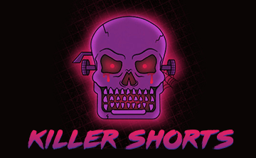 Killer Shorts - Horror Short Screenplay Competition 2021