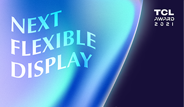 TCL Award 2021: Next Flexible Display